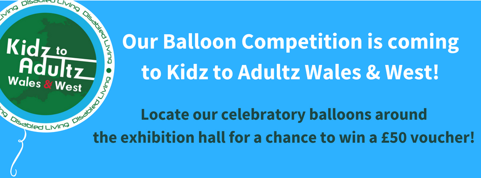 balloon competition is coming to kidz to adultz wales & west
